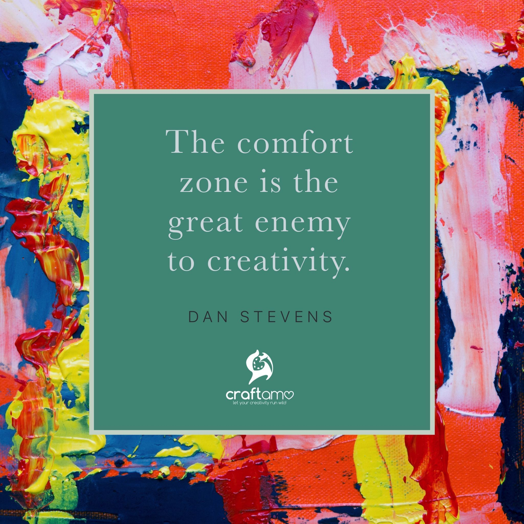 The Comfort Zone Is The Great Enemy To Creativity Dan Stevens