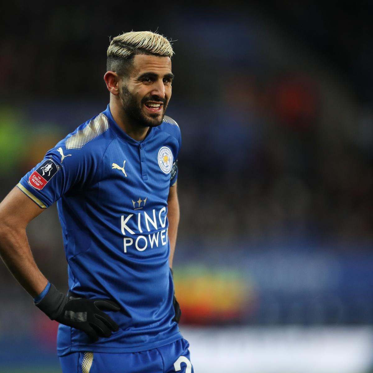 Manchester City Transfer News Riyad Mahrez Interest Dissolves In Latest Rumours Manchester City Soccer Leicester