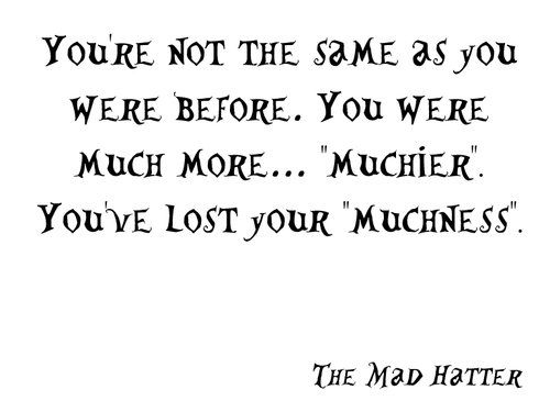 Muchness Quote From Alice In Wonderland Alice And Wonderland Quotes Wonderland Quotes Alice Quotes
