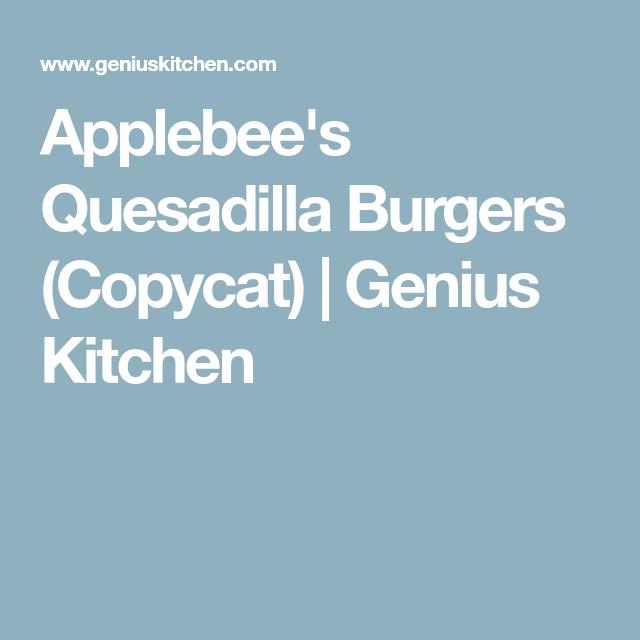 Applebee S Quesadilla Burgers Copycat Food Com Recipe Quesadilla Burgers Quesadilla Burger Applebees Quesadilla