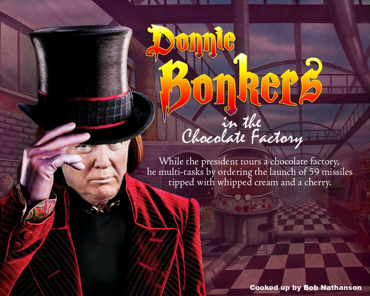 Donnie Bonkers in the Chocolate Factory- Political humor featuring ...