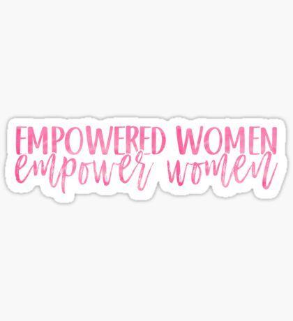 Windows and Water Bottles Empowered Women Empower Women Vinyl Sticker for Laptops