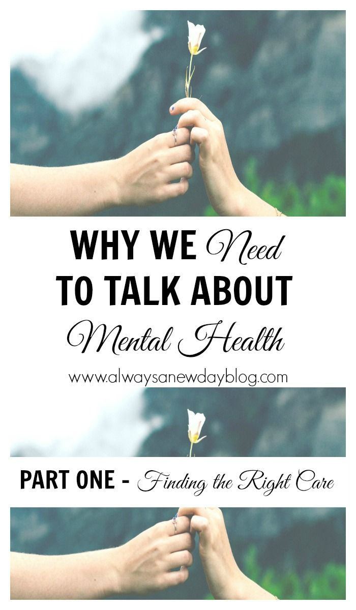 Why We Need to Talk About Mental Health - Finding the Right Care//Always A New…