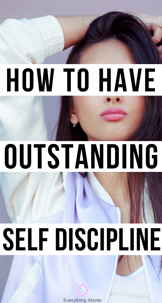 HOW TO HAVE OUTSTANDING SELF DISCIPLINE