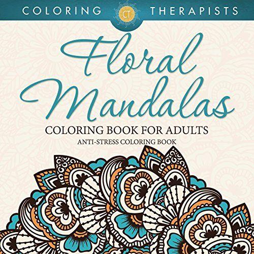 Floral Mandalas Coloring Book For Adults AntiStress