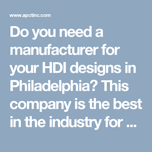 Do You Need A Manufacturer For Your HDI Designs In
