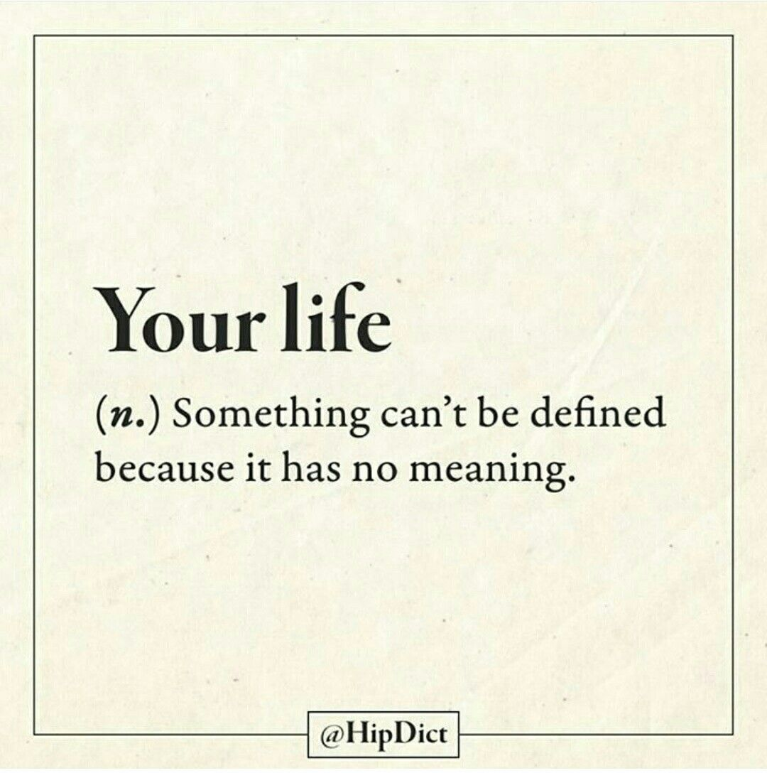 Your Life N Harsh Dictionary But Oh Well Funny Quotes Cool Words Funny Definition