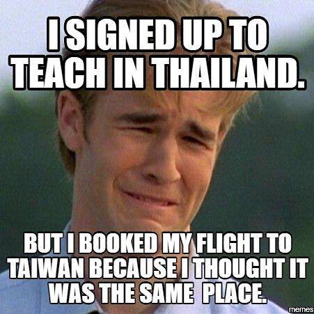 de58565e424201a0933ee124fe72df5e teach in thailand or taiwan visit eslexpat com funnymemes,Esl Meme