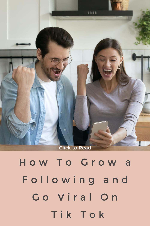 How To Grow A Following And Go Viral On Tik Tok Tok Post Time Tik Tok