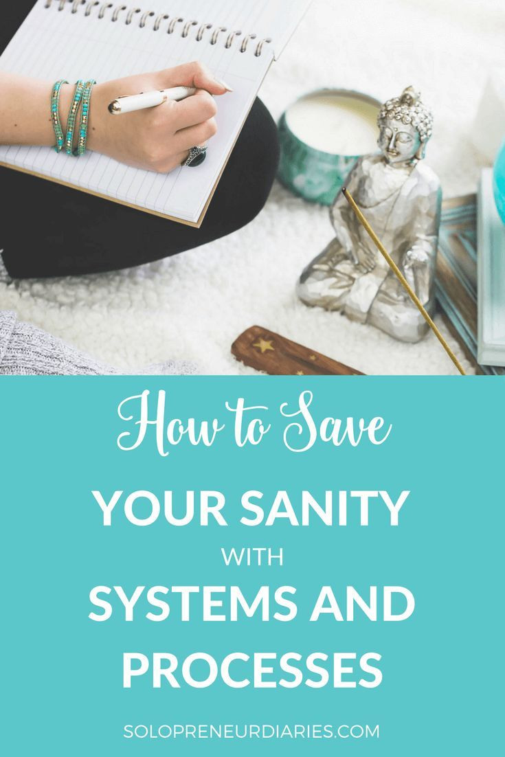 How to Save Your Sanity With Systems and Processes | Online
