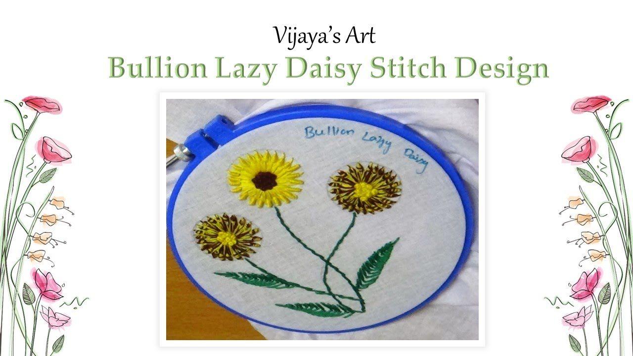 Hand Embroidery Designs - Bullion Lazy Daisy Stitch Design
