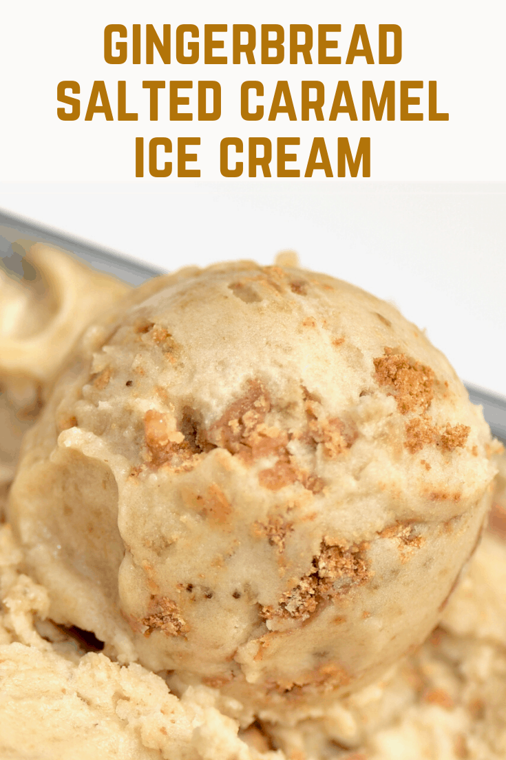 Gingerbread Salted Caramel Ice Cream Recipe In 2020 Healthy Ice Cream Recipes Ice Cream Maker Recipes Christmas Ice Cream Desserts