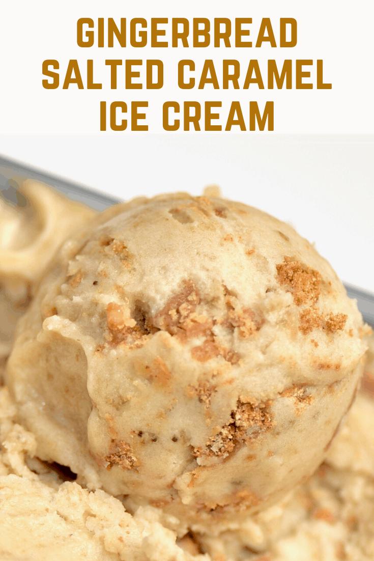 Gingerbread Salted Caramel Ice Cream Recipe In 2020 Healthy Ice Cream Recipes Ice Cream Maker Recipes Christmas Ice Cream Desserts
