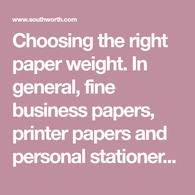 Choosing The Right Paper Weight In General Fine Business Papers Printer Papers And Personal Stationery Range In W Social Stationery Printer Paper Stationery