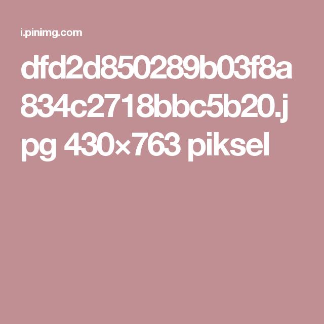 dfd2d850289b03f8a834c2718bbc5b20.jpg 430×763 piksel