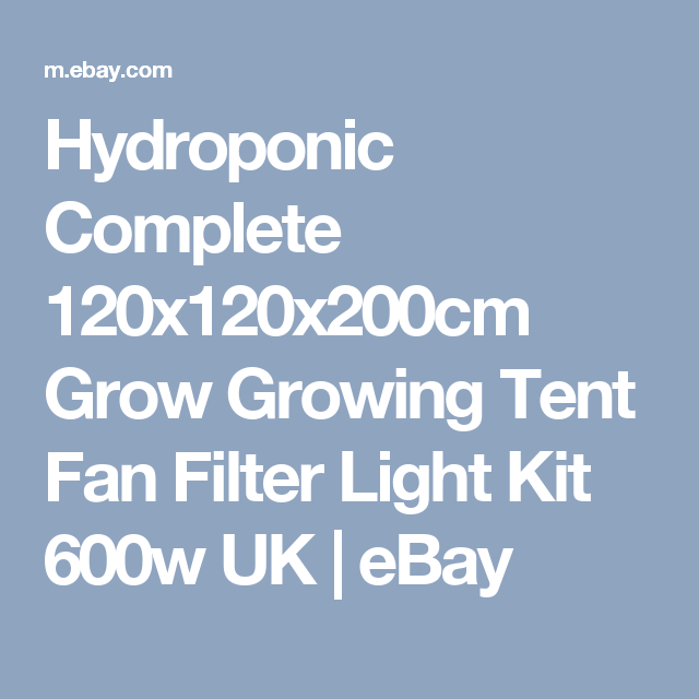 Hydroponic Complete 120x120x200cm Grow Growing Tent Fan Filter Light Kit 600w UK | eBay. Tents  sc 1 st  Pinterest & Hydroponic Complete 120x120x200cm Grow Growing Tent Fan Filter ...