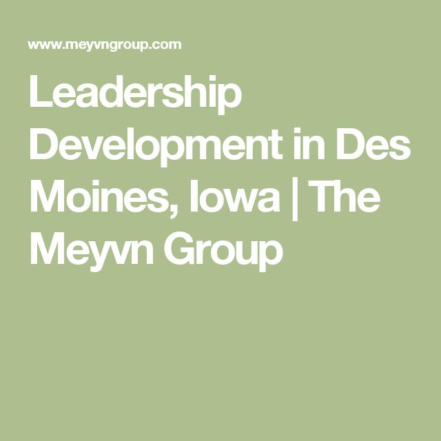 Leadership Development In Des Moines, Iowa