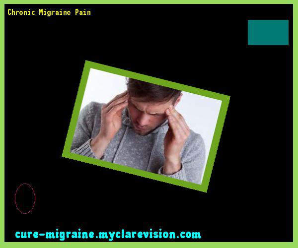Chronic Migraine Pain 133747 - Cure Migraine