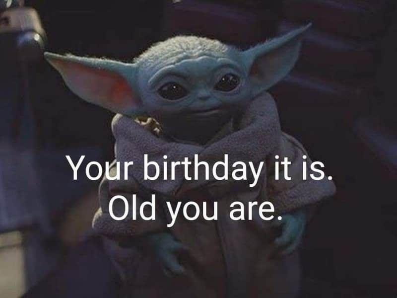 A Day Late My Birthday 2020 Yoda Funny Yoda Happy Birthday Yoda Meme