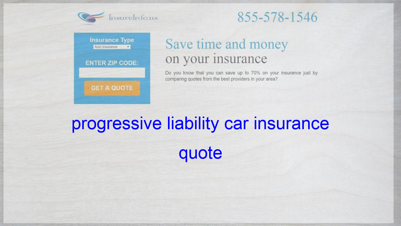 Progressive Liability Car Insurance Quote Life Insurance Quotes