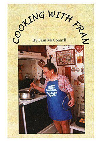 Cooking with Fran, http://www.amazon.com/dp/1450762263/ref=cm_sw_r_pi_awdm_MxmBub1A5VY7J