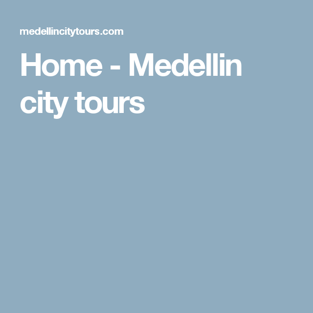 Home - Medellin city tours