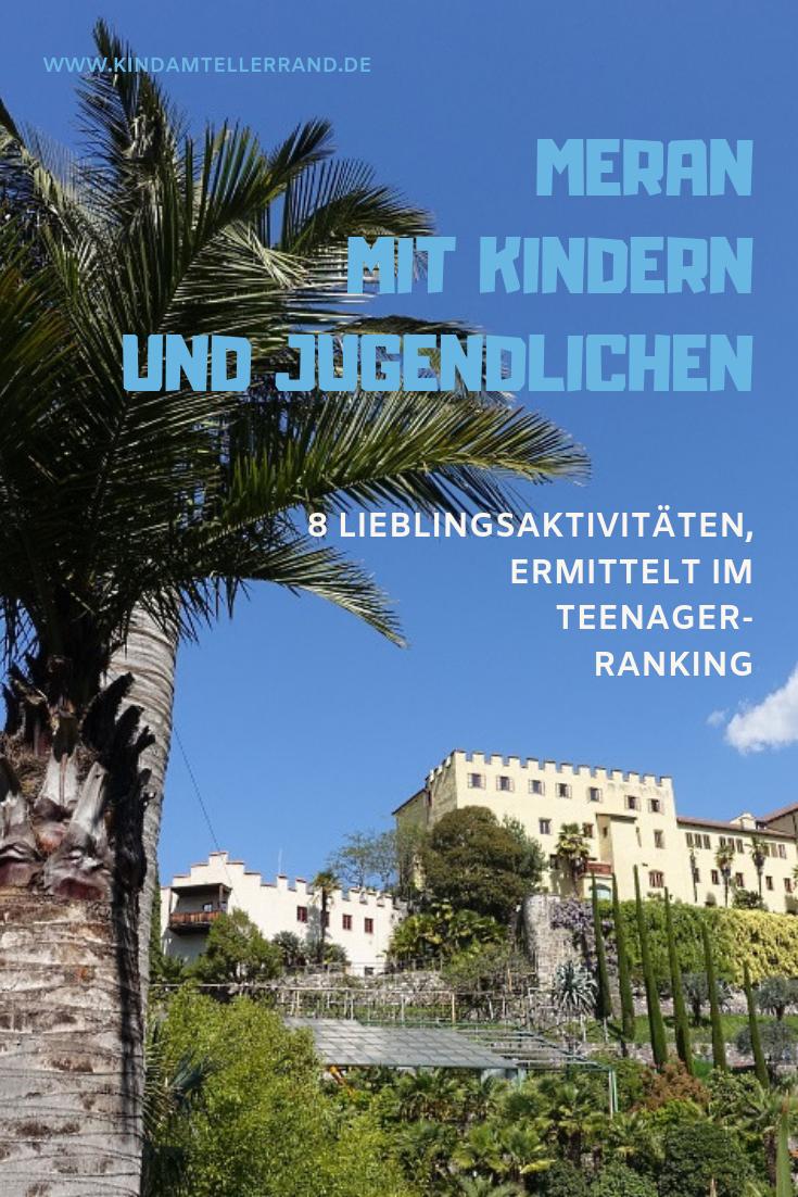 Meran Mit Kindern Und Teenagern 8 Erprobte Highlights Meran Sudtirol Urlaub Und Ferien Sudtirol