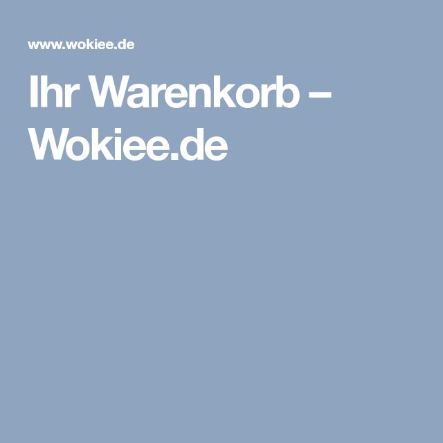 Photo of Ihr Warenkorb – Wokiee.de