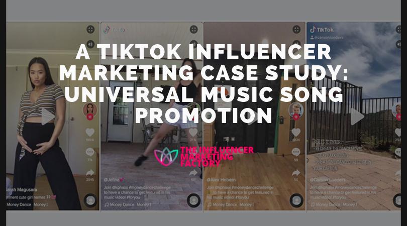 A Tiktok Influencer Marketing Case Study Universal Music Song Promotion Marketing Case Study Influencer Marketing Songs