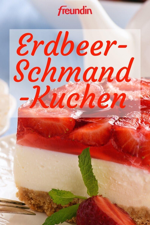 Rezept Erdbeer Schmand Kuchen Freundin De In 2020 Erdbeer Schmand Kuchen Erdbeerkuchen Rezept Kuchen Zutaten