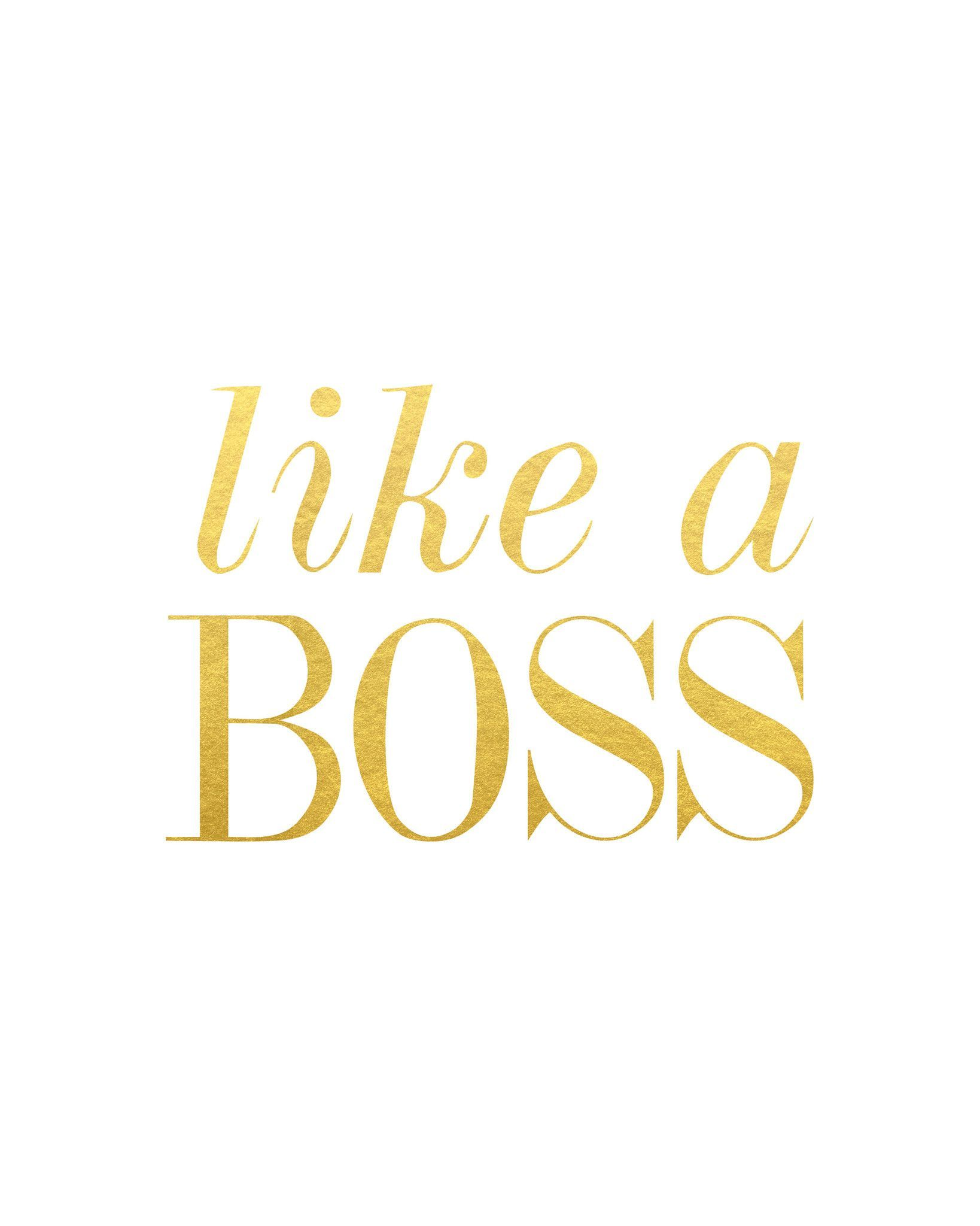 Like a Boss. Created with shiny reflective gold foil on satin-finish white cardstock. Click here ...