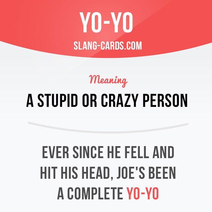 A Stupid Or Crazy Person English Phrases Idioms English Words English Vocabulary Words