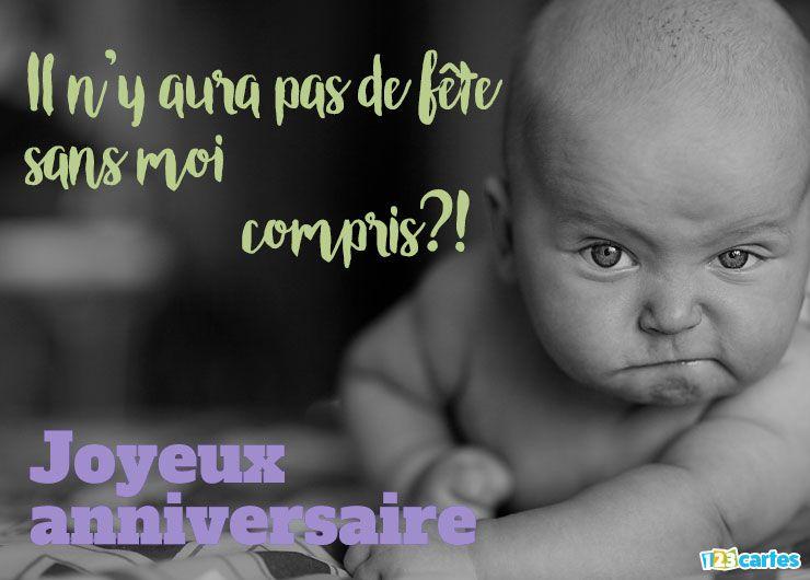 Carte Joyeux Anniversaire Pas De Fête Sans Moi Photo Bébé Grognon