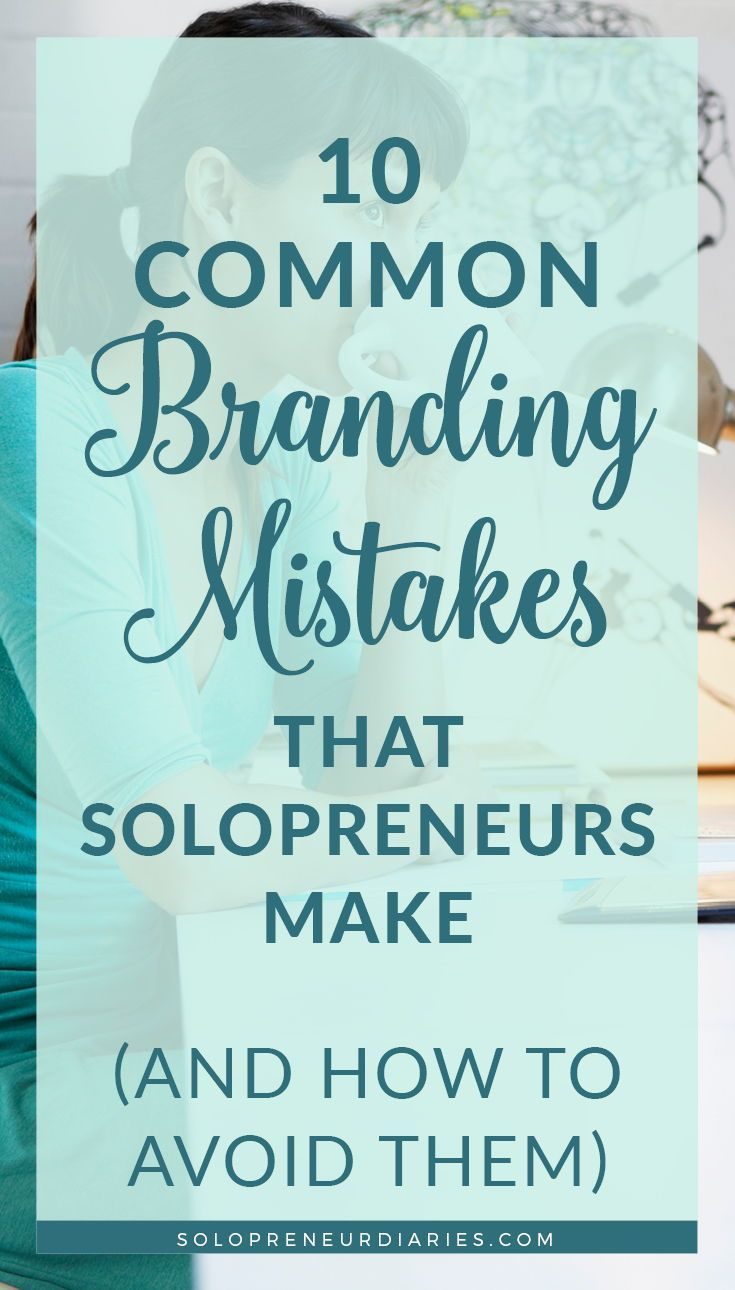 When you are starting a small business, you need to think about your marketing and brand strategy. Click through for tips on how to avoid these 10 common branding mistakes. #branding #solopreneur #marketingtips