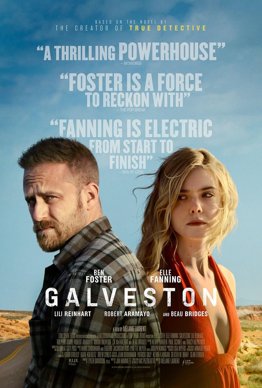 New Poster For Crime Thriller Galveston Starring Ben Foster Elle Fanning Lili Reinhart And Beau Bridges Directed By Mel The Fosters Galveston Filme Sehen