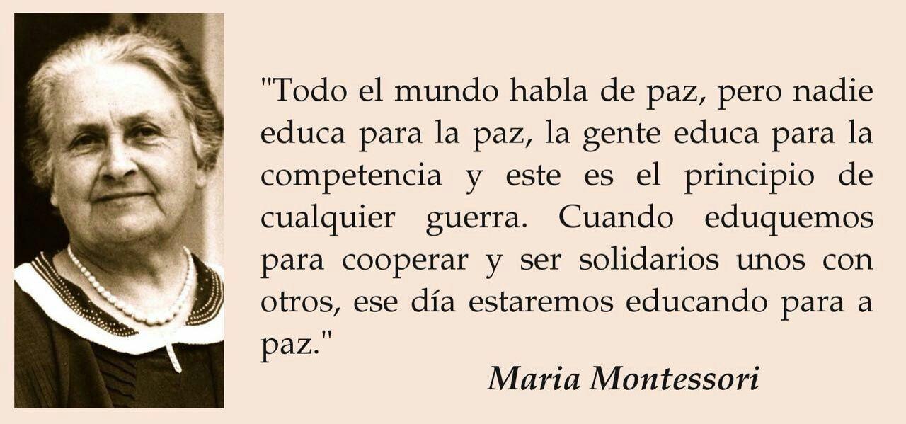 La Paz Frases De Educacion Maria Montessori Y Paz