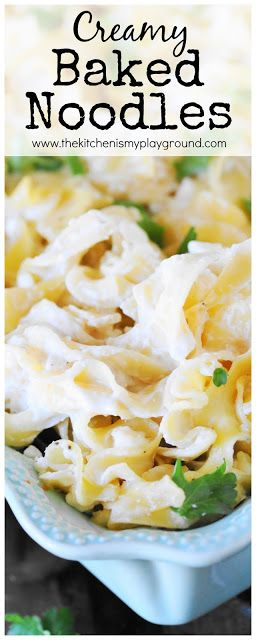 Creamy Baked Noodles ~ a super simple side dish that pairs beautifully as an easy side for just about anything!   www.thekitchenismyplayground.com
