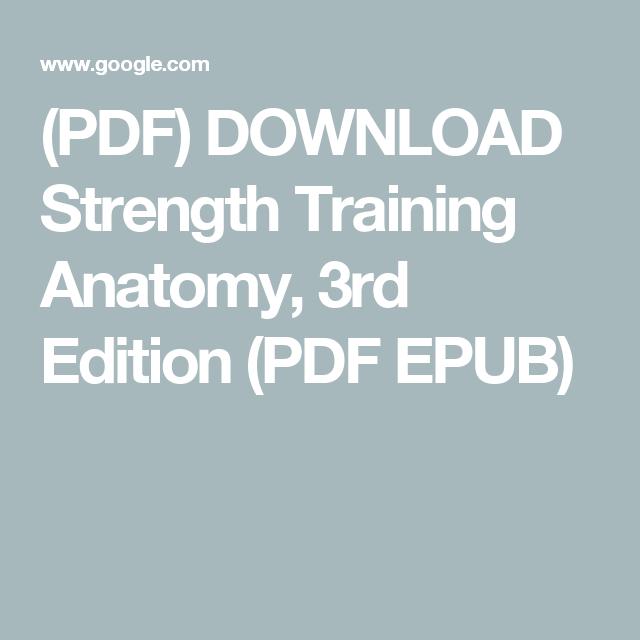 Strength Training Anatomy 3nd Edition Pdf