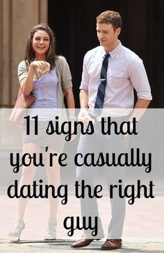 11 Signs That You Re Casually Dating The Right Guy The Right Man