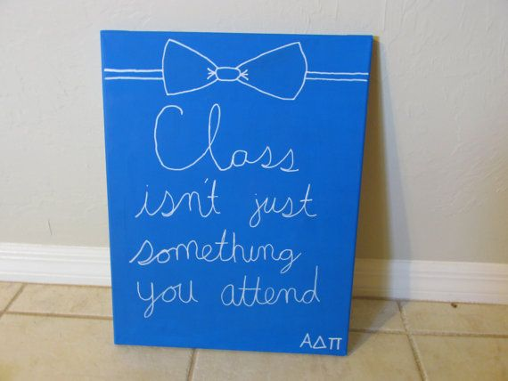 Class Isn't Just Something You Attend Sorority by CanvasesByKS