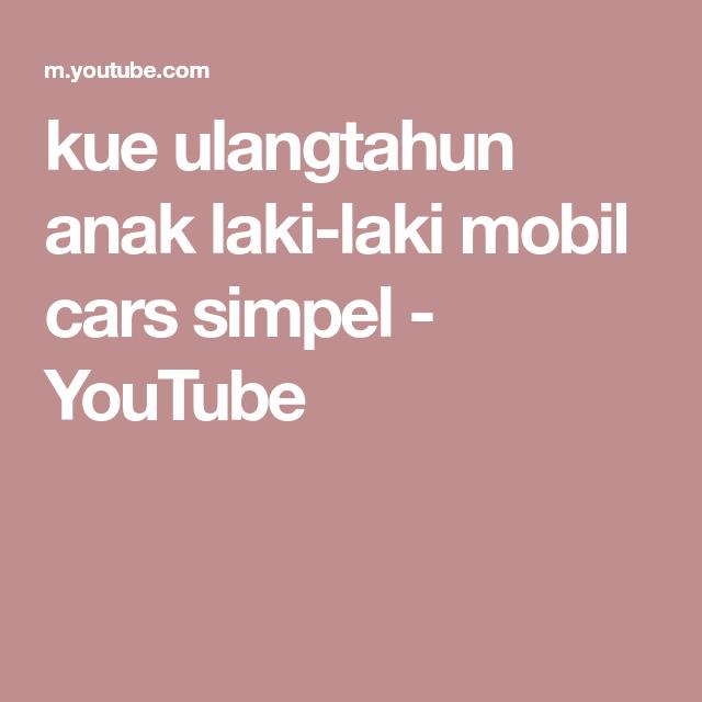 Kue Ulangtahun Anak Laki Laki Mobil Cars Simpel Youtube Make It Yourself Cake Decorating Howto