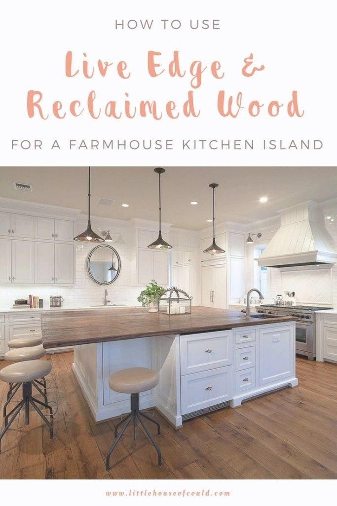 How To Use Live Edge  Reclaimed Wood For A Farmhouse Kitchen Island How To Use Live Edge  Reclaimed Wood For A Farmhouse Kitchen Island