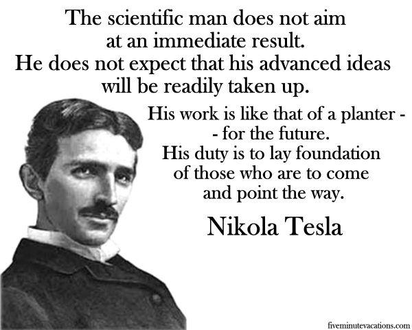 Hasil gambar untuk quotes nikola tesla the scientific