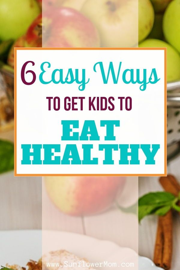 Surprising ways to get kids to eat healthier   Healthy ...