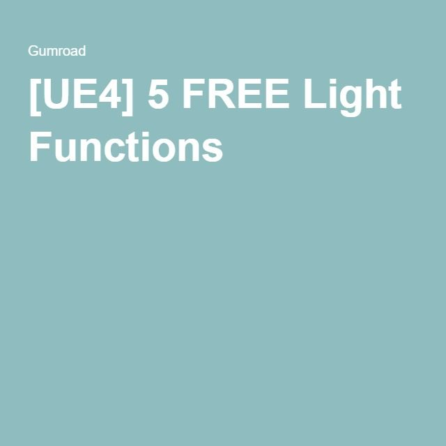 UE4] 5 FREE Light Functions | Free Downloads | Free