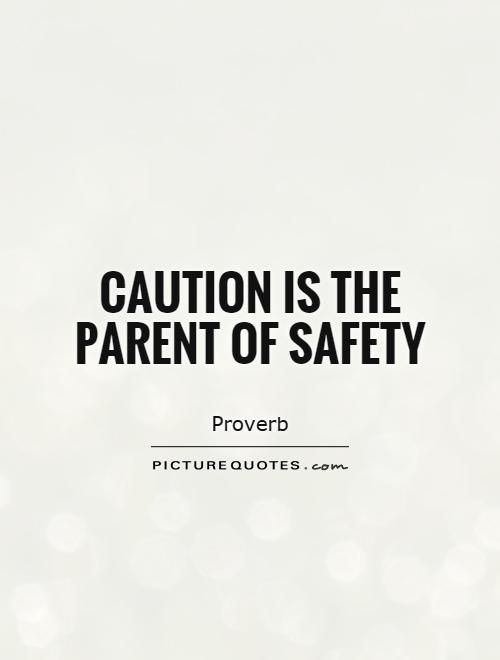 Being Cautious Is One Of The Steps Towards Safety Have A Safe Sunday Today Safety Quotes Safety Message Safety