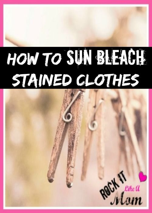 How To Sun Bleach Stained Clothes Bleaching Clothes Like A Mom Bleach