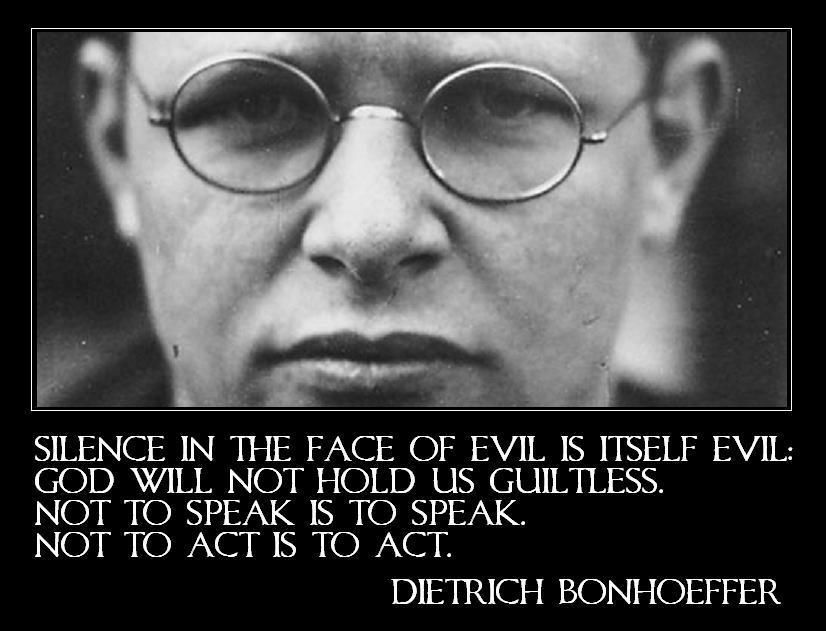 Dietrich Bonhoeffer (1906-1945) was a German Lutheran pastor who strongly opposed the rise of Nazis in Germany. He was arrested by the Gestapo and executed in a concentration camp.  His words still resonate today.