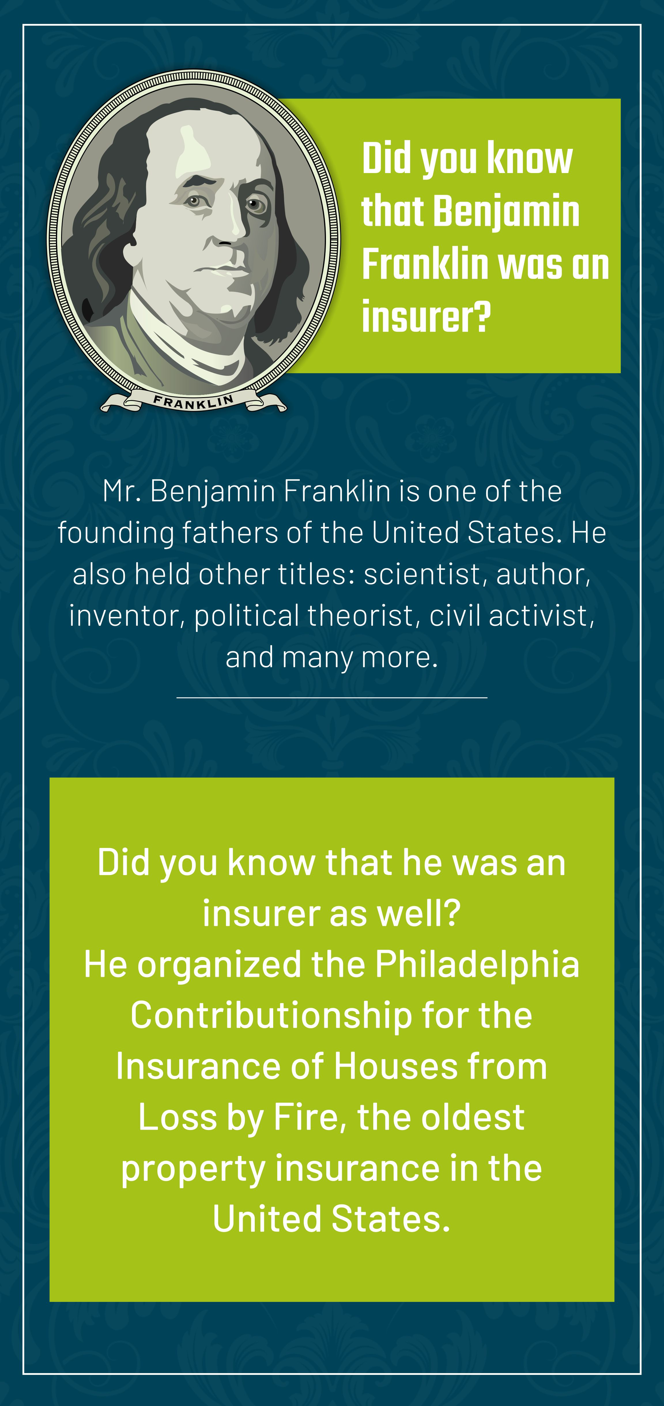 Did you know that benjamin franklin was an insurer