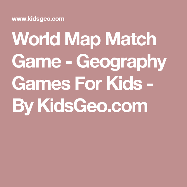 World map match game geography games for kids by kidsgeo world map match game geography games for kids by kidsgeo gumiabroncs Choice Image